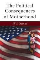 The Political Consequences of Motherhood PDF