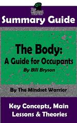 SUMMARY: The Body: A Guide for Occupants: By Bill Bryson | The MW Summary Guide