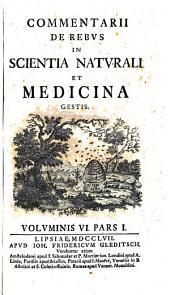 Commentarii de rebus in scientia naturali et medicina gestis: Volume 6