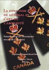 La Fonction de Giniral et l'Art de l'Amirauti: Perspectives du Leadership Militaire Canadien
