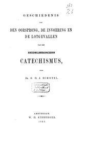 Geschiedenis van den oorsprong, de invoering en de lotgevallen van den Heidelbergschen Catechismus