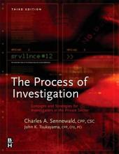Process of Investigation: Concepts and Strategies for Investigators in the Private Sector, Edition 3