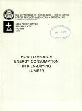 How to reduce energy consumption in kiln-drying lumber