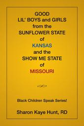 Good Lil' Boys and Girls from the Sunflower State of Kansas and the Show Me State of Missouri: (Black Children Speak Series!)