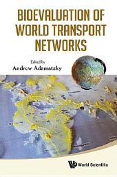 Bioevaluation of World Transport Networks