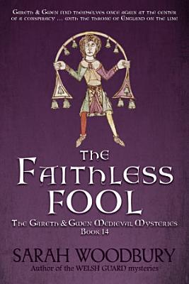 The Faithless Fool  A Gareth   Gwen Medieval Mystery