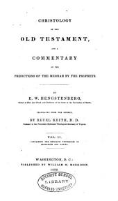 Christology of the Old Testament, and a Commentary on the Predictions of the Messiah by the Prophets: Volume 2