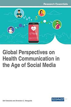 Global Perspectives on Health Communication in the Age of Social Media PDF