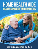 Home Health Aide Training Manual and Handbook PDF