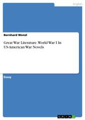 Great War Literature. World War I In US-American War Novels