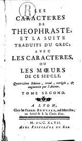Les caractères de Theophraste, et la suite traduits du grec, avec les caractères, ou les moeurs de ce siècle: Volume1