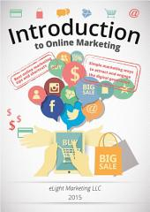 Introduction to Online Marketing: Simple marketing ways to attract and engage the digital generation