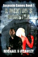 A Mentor s Monster   Assassin Games Book 1   PDF