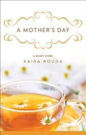 A Mother's Day: A Short Story