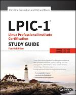 LPIC-1 Linux Professional Institute Certification Study Guide