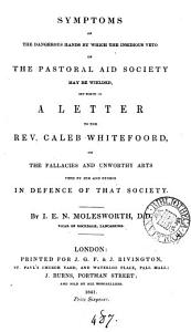 Symptoms of the Dangerous Hands by which the Insidious Veto of the Pastoral Aid Society May be Weilded  Book