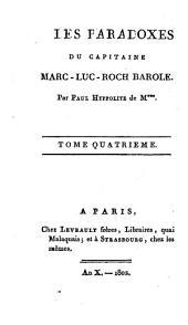 Les Paradoxes du capitaine Marc-Luc-Roch Barole: 4. - 230 S.