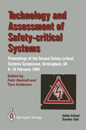 Technology and Assessment of Safety-Critical Systems: Proceedings of the Second Safety-critical Systems Symposium, Birmingham, UK, 8–10 February 1994