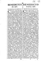 Benedictus Pp. XIV ad perpetuam rei memoriam : cum aliàs, nempe die undecima Januarii...