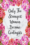 Only The Strongest Women Become Geologists