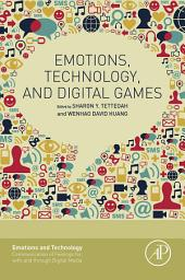 Emotions, Technology, and Digital Games