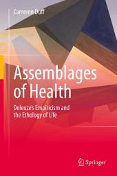 Assemblages of Health: Deleuze's Empiricism and the Ethology of Life