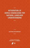 Integration of World Knowledge for Natural Language Understanding PDF