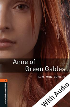 Anne of Green Gables   With Audio Level 2 Oxford Bookworms Library PDF