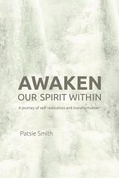 Awaken Our Spirit Within: A Journey of Self-Realization and Transformation