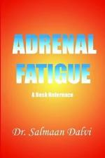 Adrenal Fatigue, a Desk Reference
