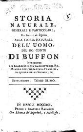 Storia naturale, generale e particolare, per servire di seguito alla Storia naturale dell'uomo, del sig. conte Di Buffon ... Supplimento. Tomo primo [-secondo]: Supplimento, tomo 1, Volume 1