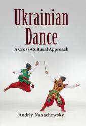 Ukrainian Dance: A Cross-Cultural Approach