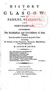 History of Glasgow; & of Paisley Greenock, & Port-Glasgow ...: Volume 1