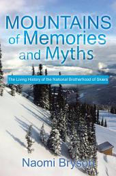 Mountains of Memories and Myths: The Living History of the National Brotherhood of Skiers