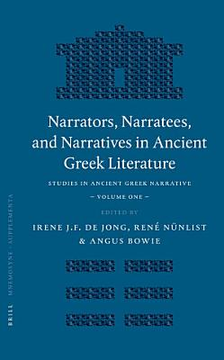 Narrators  Narratees  and Narratives in Ancient Greek Literature PDF