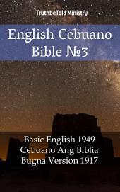 English Cebuano Bible No3: Basic English 1949 - Cebuano Ang Biblia, Bugna Version 1917