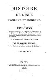 Histoire de l'Inde ancienne et modern, ou l'Indostan: considéré relativement à ses Antiquités, à sa Géographie, ...