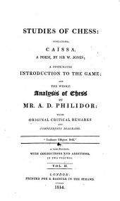 Studies of Chess: Containing, Caïssa, a Poem, Volume 2