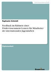 Feedback im Rahmen eines Förder-Assessment-Centers für Mitarbeiter der internationalen Jugendarbeit