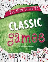 The Kids  Guide to Classic Games PDF