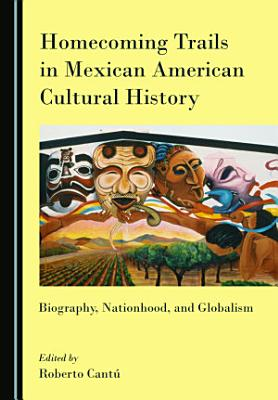 Homecoming Trails in Mexican American Cultural History