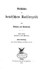 Geschichte der deutschen Kaiserzeit: Bd. Staufer und Welfen. 2. Bearbeitung. Zur 4. Aufl. von Bd. 1 bis 3. 1877