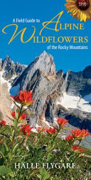 A Field Guide to Alpine Wildflowers of the Rocky Mountains PDF