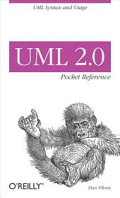 UML 2.0 Pocket Reference: UML Syntax and Usage