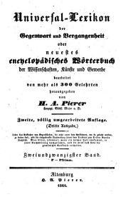 Universal-Lexikon der Gegenwart und Vergangenheit, oder neuestes encyclopādisches Wörterbuch des Wissenschaften, Künst und Gewerbe, herausg. von H.A. Pierer: Volume 22