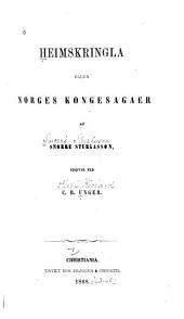 Heimskringla eller Norges kongesagaer af Snorre Sturlassøn