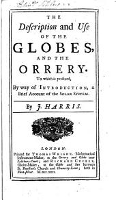 The Description and Use of the Globes, and the Orrery, Etc