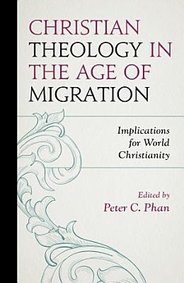 Christian Theology in the Age of Migration PDF