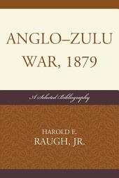 Anglo-Zulu War, 1879: A Selected Bibliography