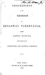 Proceedings Of The Session Of Broadway Tabernacle Against Lewis Tappan Book PDF